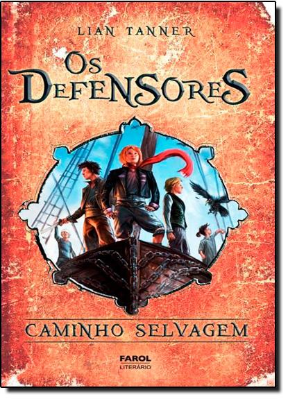 Defensores, Os: Caminho Selvagem - Vol.3, livro de Lian Tanner