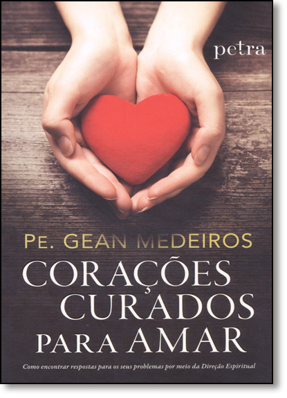 Corações Curados Para Amar, livro de Gean Medeiros