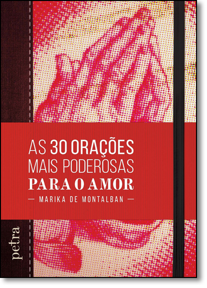 30 Orações Mais Poderosas Para o Amor, As, livro de Marika de Montalban