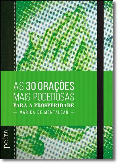 30 Orações Mais Poderosas Para a Prosperidade, As, livro de Marika de Montalban