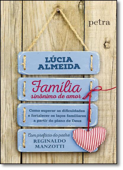 Família, Sinônimo de Amor, livro de Lúcia Rosa de Almeida