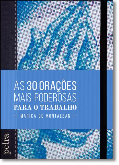 30 Orações Mais Poderosas Para o Trabalho, As, livro de Marika de Montalban