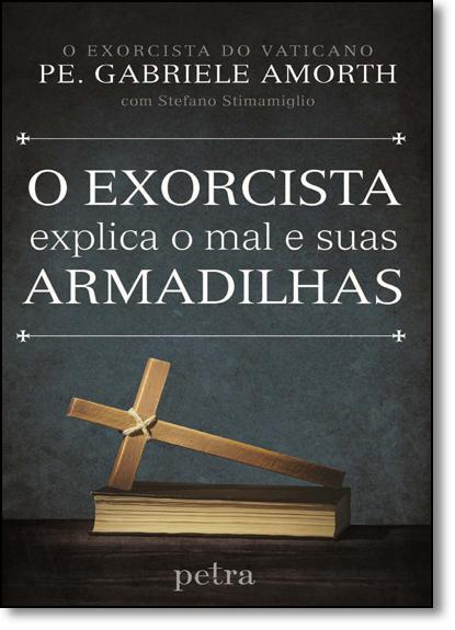 Exorcista Explica o Mal e Suas Armadilhas, O, livro de Gabriele Amorth