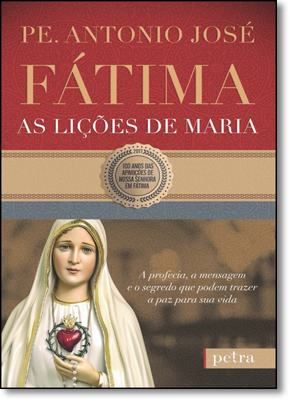 Fátima: As Lições de Maria, livro de Pe. Antonio José