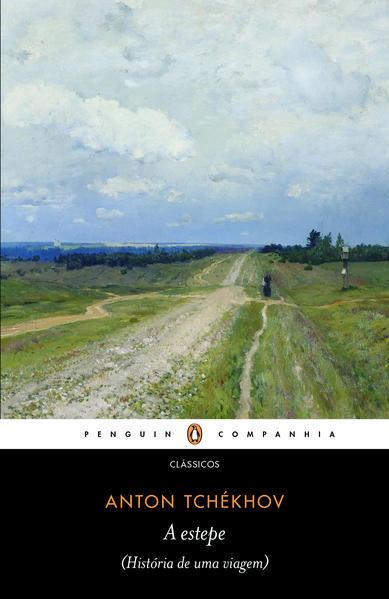 A estepe - (História de uma viagem), livro de Anton Tchekhov
