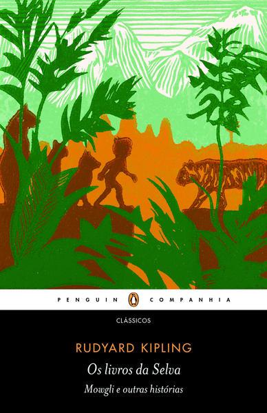 Os livros da Selva - Mowgli e outras histórias, livro de Rudyard Kipling