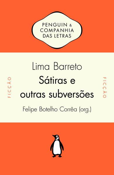 Sátiras e Outras Subversões. Textos Inéditos, livro de Lima Barreto