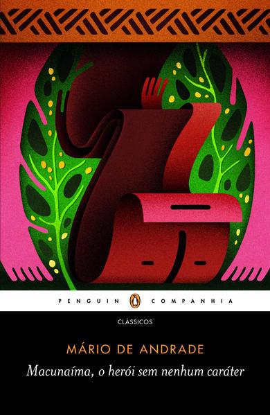 Macunaíma - O Herói Sem Nenhum Caráter - 2 Ed., livro de Mário de Andrade