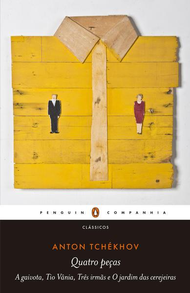 Quatro peças. A gaivota, Tio Vânia, Três irmãs e O jardim das cerejeiras, livro de Anton Tchékhov