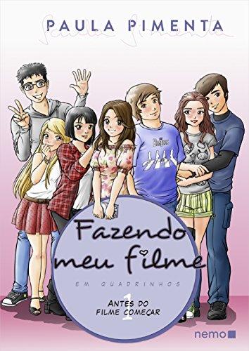 Fazendo Meu Filme em Quadrinhos: Antes do Filme Começar - Vol.1, livro de Paula Pimenta