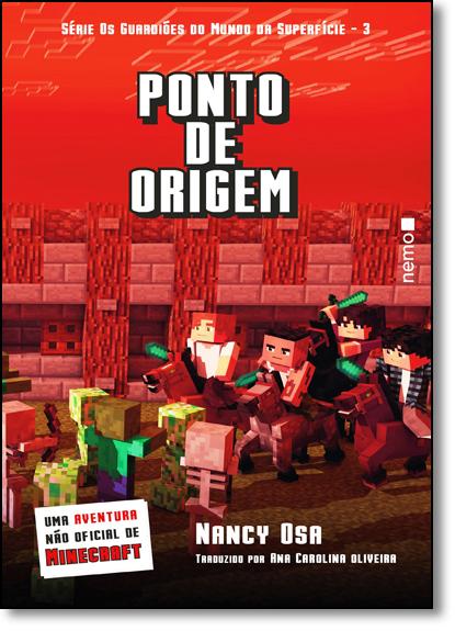 Ponto de Origem - Vol.3 - Série Os Guardiões do Mundo da Superfície, livro de Nancy Osa