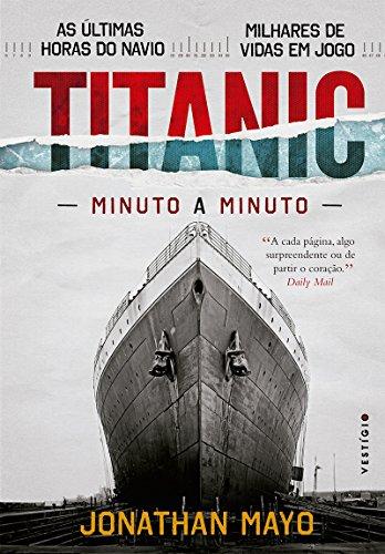 Titanic. Minuto a Minuto, livro de Jonathan Mayo