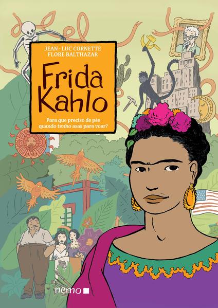 Frida Kahlo. Para que Preciso de Pés Quando Tenho Asas Para Voar?, livro de Jean-Luc Cornette