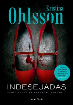Indesejadas - 2ª Edição, livro de Kristina Ohlsson