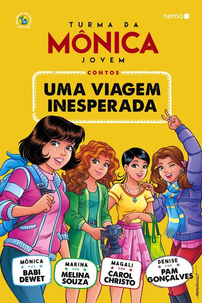 Turma da Mônica Jovem: Uma viagem inesperada, livro de Babi Dewet, Melina Souza, Carol Christo, Pam Gonçalves