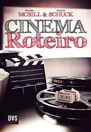 Cinema - Roteiro, livro de McSill James, Schuck André