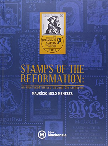 STAMPS OF THE REFORMATION: An illustrated history through the centuries, livro de Maurício Melo Meneses