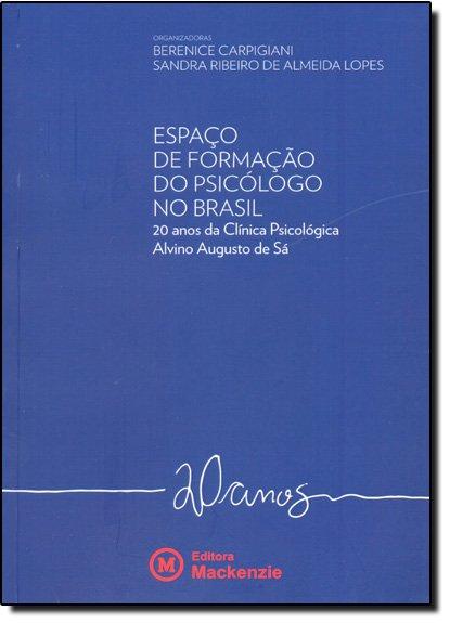 Espaço de Formação do Psicólogo no Brasil, livro de Berenice Carpigiani, Sandra Ribeiro de Almeida Lopes