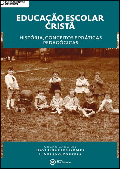 Educação Escolar Cristã, História, Conceitos e Práticas Pedagógicas, livro de Davi Charles Gomes