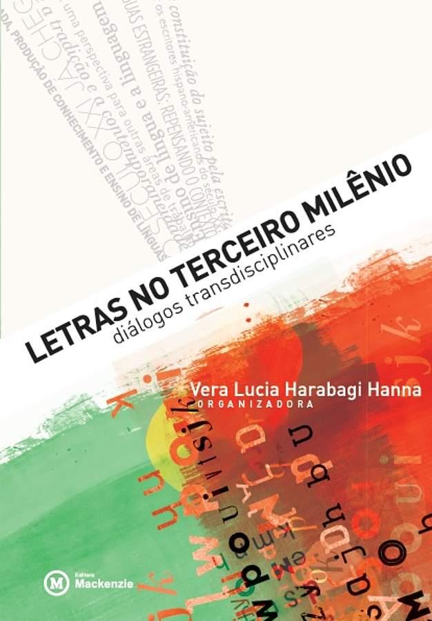Letras no terceiro milênio   , livro de Vera Lucia Harabagi Hanna (org.)