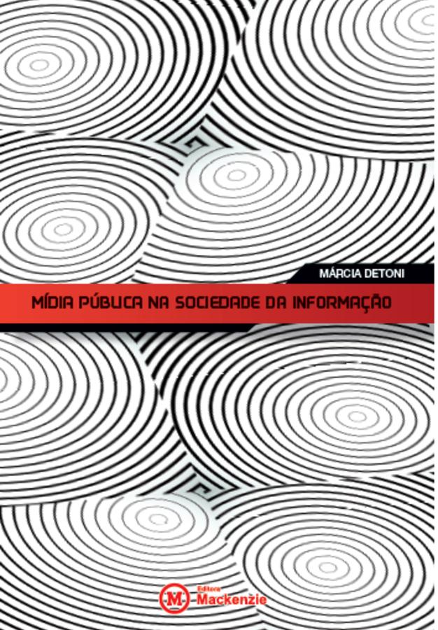 Mídia pública na sociedade da informação , livro de Márcia Detoni