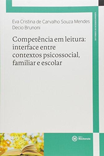 Competência em leitura: interface entre contextos psicossocial, familiar e escolar, livro de Eva Cristina de Carvalho Souza Mendes e Decio Brunoni
