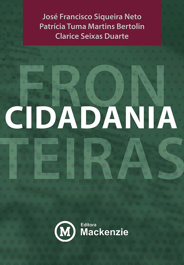 Fronteiras da cidadania , livro de José Francisco Siqueira Neto, Patrícia Tuma Martins Bertolin e Clarice Seixas Duarte