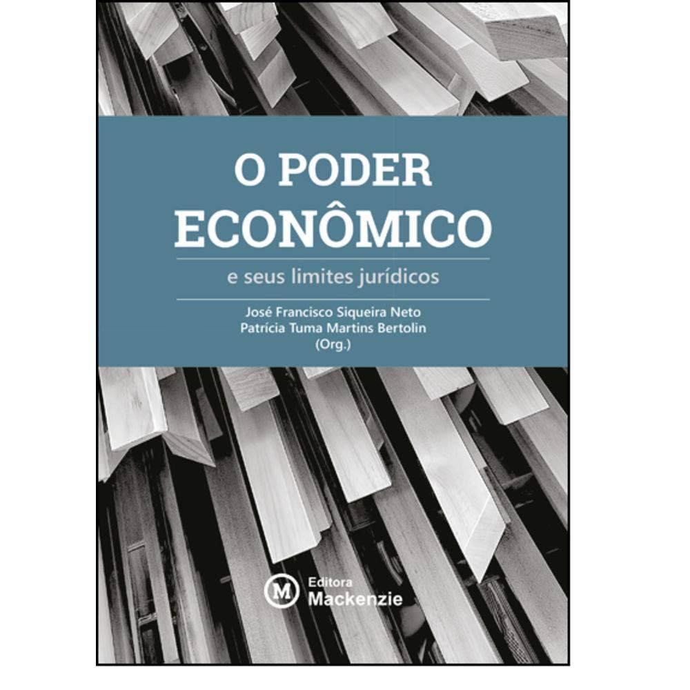 O Poder Econômico e Seus Limites Jurídicos, livro de José Francisco Siqueira Neto