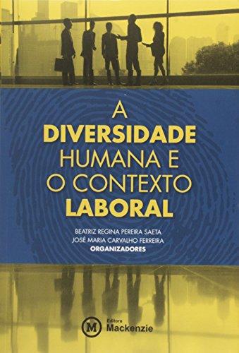 A Diversidade Humana e o contexto Laboral, livro de Beatriz Regina Pereira Saeta, José Maria Carvalho Ferreira e org