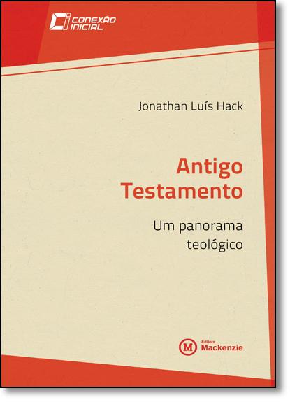 Antigo Testamento: um panorama teológico, livro de Jonathan Luís Hack