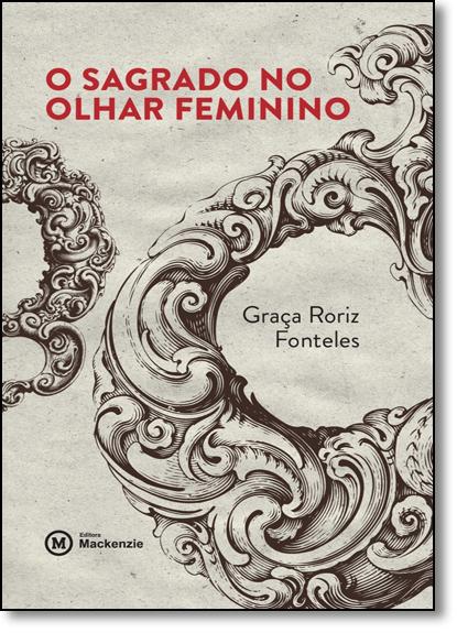O Sagrado no olhar feminino, livro de Graça Roriz Fonteles