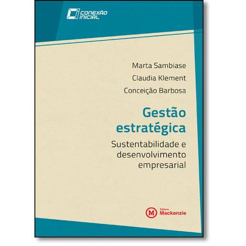 Gestão Estratégica. Sustentabilidade e Desenvolvimento Empresarial, livro de Marta Sambiase