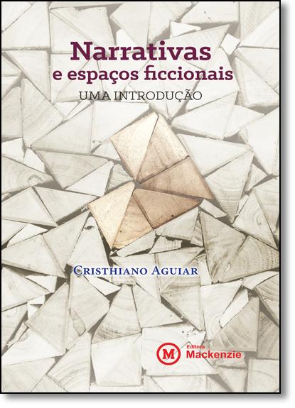 Narrativas e espaços ficcionais: uma introdução, livro de Cristhiano Aguiar