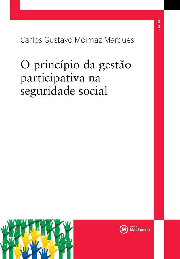 O princípio da gestão participativa na seguridade social, livro de Carlos Gustavo Moimaz Marques