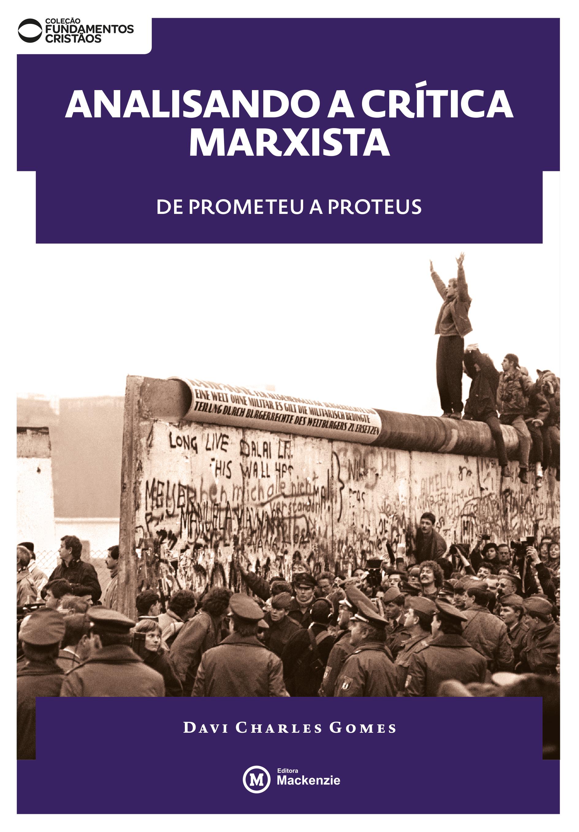 Analisando a crítica marxista. De Prometeu a Proteus, livro de Davi Charles Gomes
