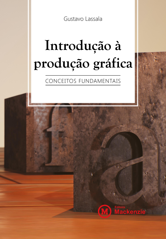 Introdução à produção gráfica. Conceitos fundamentais, livro de Gustavo Lassala