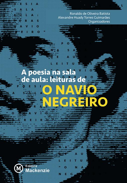 """A poesia na sala de aula: leituras de """"O Navio Negreiro"""", livro de Ronaldo de Oliveira Batista, Alexandre Huady Torres Guimarães"""