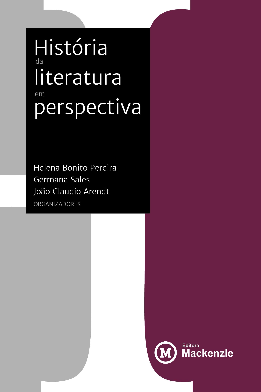 História da literatura em perspectiva, livro de Helena Bonito Pereira, Germana Sales, João Claudio Arendt