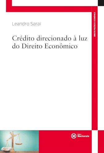 Crédito direcionado à luz do Direito Econômico, livro de Leandro Sarai