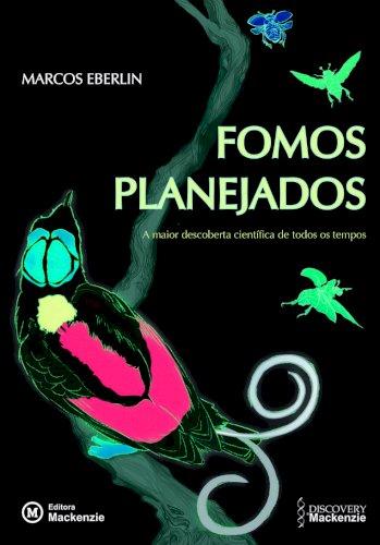 Fomos planejados: a maior descoberta científica de todos os tempos (4ª Edição), livro de Marcos Eberlin