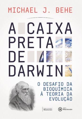 A caixa preta de Darwin - O desafio da bioquímica à teoria da evolução, livro de Michael J. Behe