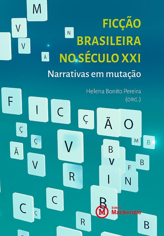 Ficção brasileira no século XXI: narrativas em mutação, livro de Helena Bonito Pereira (org.)