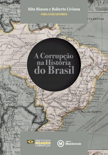 A corrupção na história do Brasil, livro de Rita Biason, Roberto Livianu