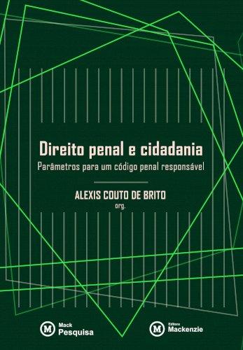 Direito penal e cidadania - parâmetros para um código penal responsável, livro de Alexis Couto de Brito (org.)