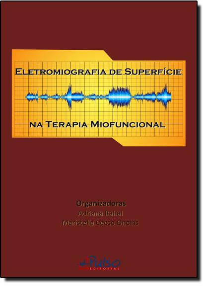 Eletromiografia de Superfície na Terapia Miofuncional, livro de Adriana Rahal