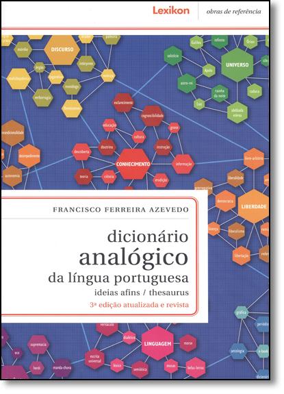 Dicionário Analógico da Língua Portuguesa: Ideias Afins - Thesaurus, livro de Francisco Ferreira dos Santos Azevedo
