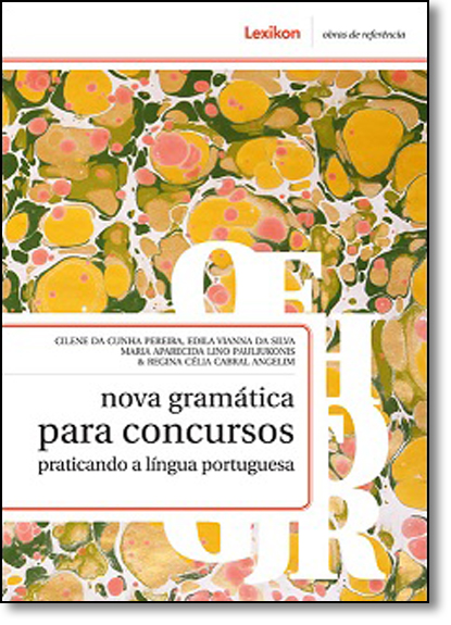 Nova Gramática Para Concursos: Praticando a Língua Portuguesa, livro de Cilene da Cunha Pereira