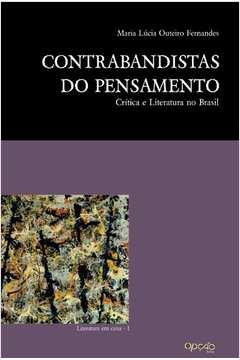 Contrabandistas do pensamento - Crítica e literatura no Brasil, livro de Maria Lúcia Outeiro Fernandes