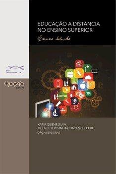 Educação a distância no ensino superior. Ensino híbrido, livro de Querte Teresinha Conzi Mehlecke, Kátia Cilene Silva (orgs.)