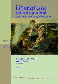 Literatura infantojuvenil. Diabruras, imaginação e deleite, livro de Wilbett Oliveira, Rodrigo da Costa Araújo (orgs.)